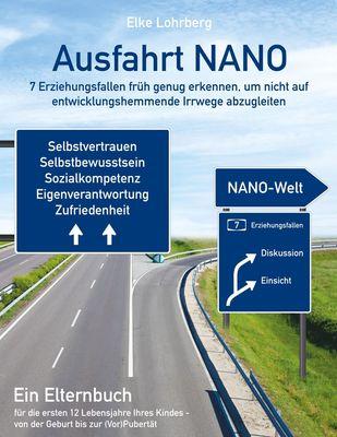 Ausfahrt NANO - 7 Erziehungsfallen früh genug erkennen, um nicht auf entwicklungshemmende Irrwege abzugleiten