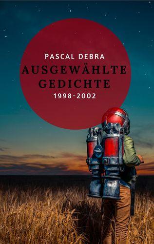 Ausgewählte Gedichte 1998-2002