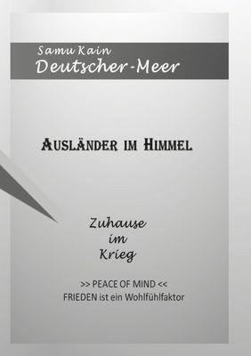 AUSLÄNDER IM HIMMEL - Zuhause im Krieg -