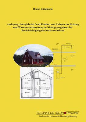 Auslegung, Energiebedarf und Komfort von Anlagen zur Heizung und Warmwasserbereitung im Niedrigenergiehaus bei Berücksichtigung des Nutzerverhaltens