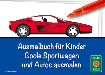 Ausmalbuch für Kinder - Coole Sportwagen und Autos ausmalen