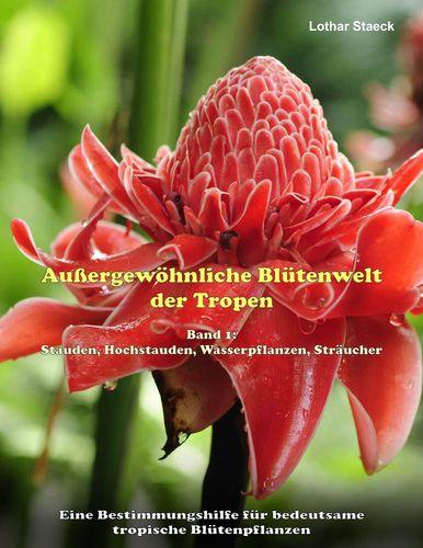 Außergewöhnliche Blütenwelt der Tropen