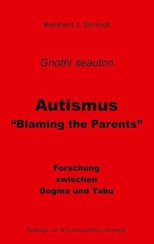 "Autismus - ""Blaming the Parents"""