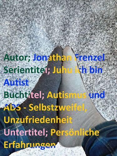 Autismus und ADS - Selbstzweifel, Unzufriedenheit