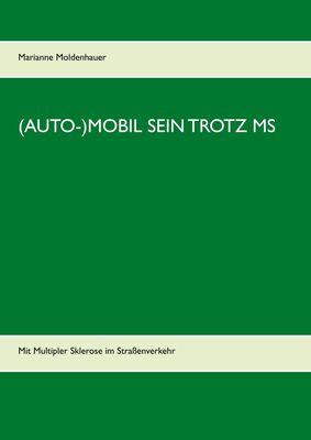 (Auto-)Mobil sein trotz MS