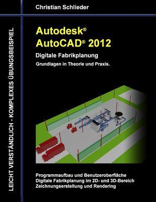 Autodesk AutoCAD 2012 - Digitale Fabrikplanung