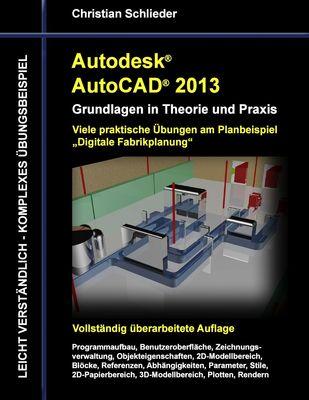Autodesk AutoCAD 2013 - Grundlagen in Theorie und Praxis
