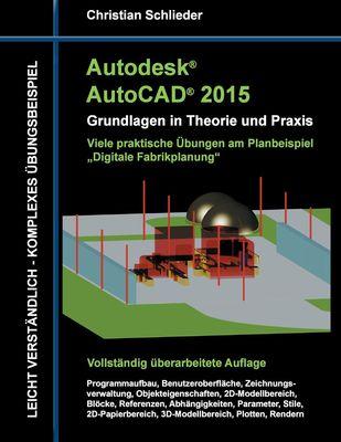 Autodesk AutoCAD 2015 - Grundlagen in Theorie und Praxis