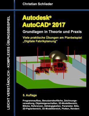 Autodesk AutoCAD 2017 - Grundlagen in Theorie und Praxis