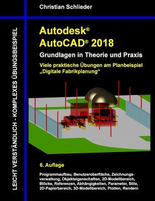 Autodesk AutoCAD 2018 - Grundlagen in Theorie und Praxis