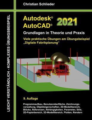 Autodesk AutoCAD 2021 - Grundlagen in Theorie und Praxis