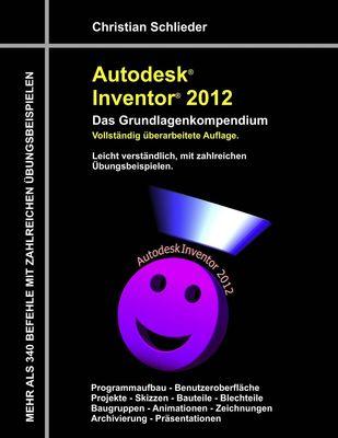 Autodesk Inventor 2012 - Das Grundlagenkompendium