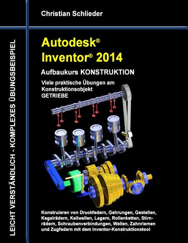 Autodesk Inventor 2014 - Aufbaukurs KONSTRUKTION
