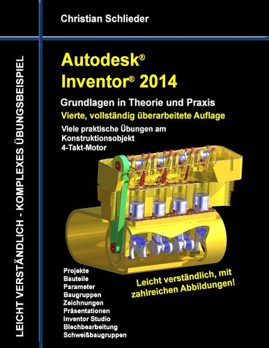 Autodesk Inventor 2014 - Grundlagen in Theorie und Praxis