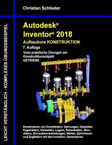Autodesk Inventor 2018 - Aufbaukurs Konstruktion