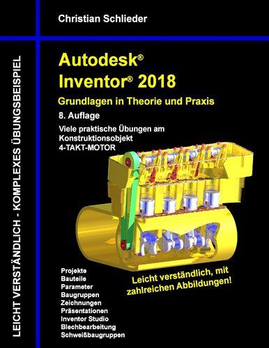 Autodesk Inventor 2018 - Grundlagen in Theorie und Praxis