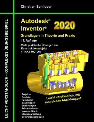 Autodesk Inventor 2020 - Grundlagen in Theorie und Praxis