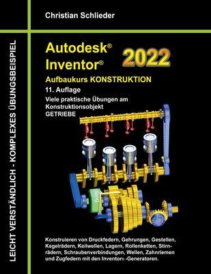Autodesk Inventor 2022 - Aufbaukurs Konstruktion