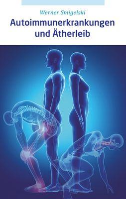 Autoimmunerkrankungen und Ätherleib