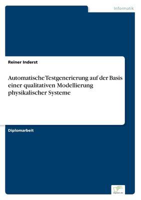Automatische Testgenerierung auf der Basis einer qualitativen Modellierung physikalischer Systeme