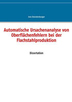 Automatische Ursachenanalyse von Oberflächenfehlern bei der Flachstahlproduktion