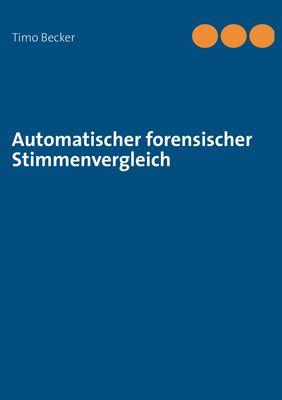 Automatischer forensischer Stimmenvergleich