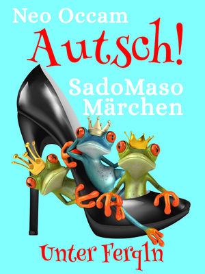 Autsch! SadoMasoMärchen