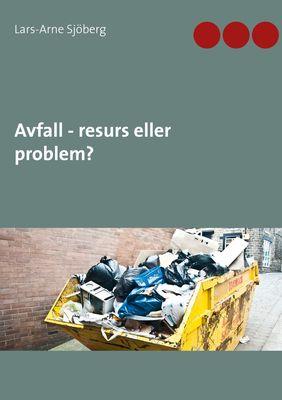 Avfall - resurs eller problem?