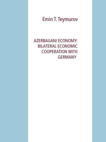 Azerbaijani Economy: Bilateral Economic Cooperation with Germany