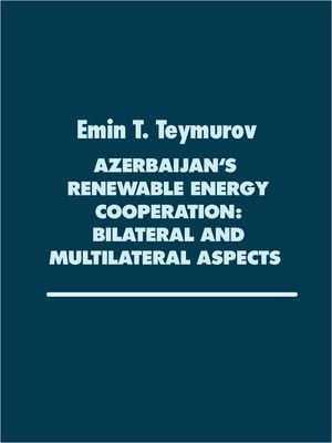 Azerbaijan's renewable Energy Cooperation: Bilateral and multilateral Aspects
