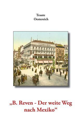 """""""B. Reven - Der weite Weg nach Mexiko"""""""
