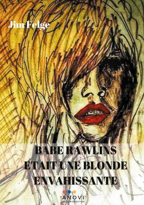 Babe Rawlins était une blonde envahissante