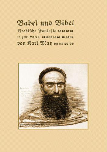 Babel und Bibel. Arabische Fantasia in zwei Akten von Karl May