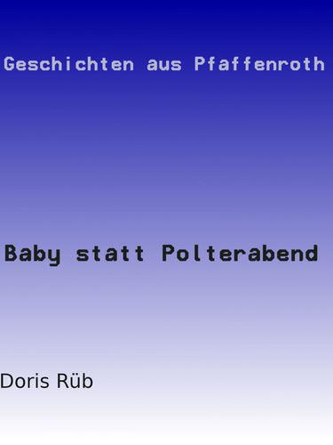 Baby statt Polterabend