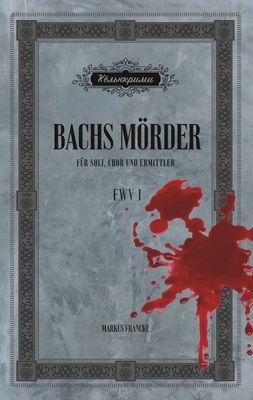 Bachs Mörder
