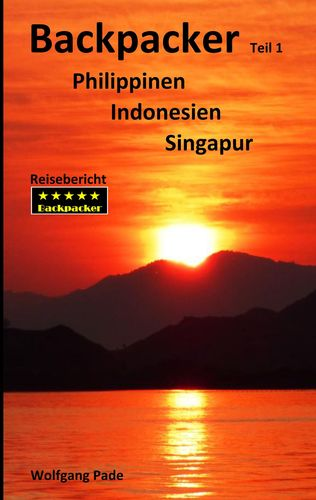 Backpacker Philippinen Indonesien Singapur Teil 1