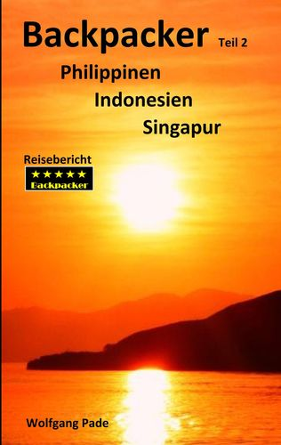 Backpacker Philippinen Indonesien Singapur Teil 2