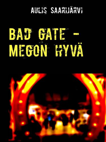 Bad gate - Megon hyvä