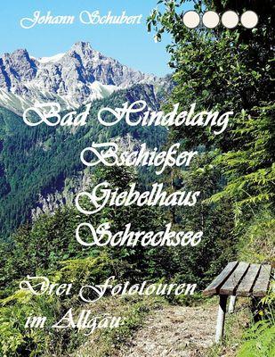 Bad Hindelang Bschießer Schrecksee Giebelhaus