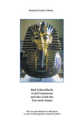 Bad Schwalbach, Lord Carnarvon und das Grab des Tut-ench-Amun