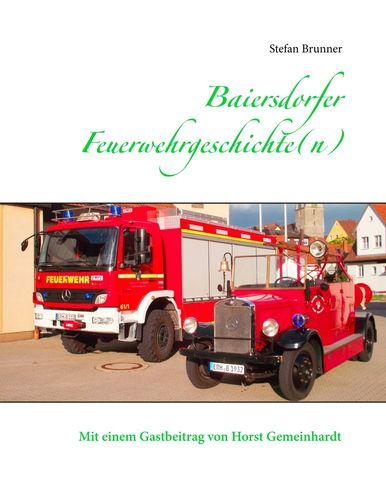 Baiersdorfer Feuerwehrgeschichte(n)