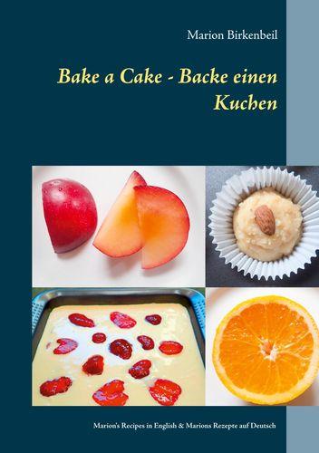 Bake a Cake - Backe einen Kuchen