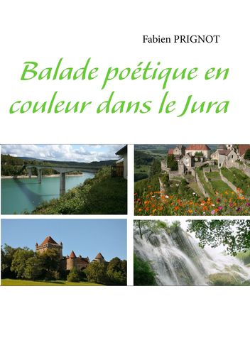 Balade poétique en couleur dans le Jura