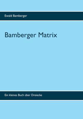 Bamberger Matrix