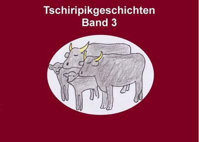 Band 3 Tschiripikgeschichten