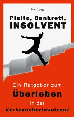 Bankrott, Pleite, Insolvent