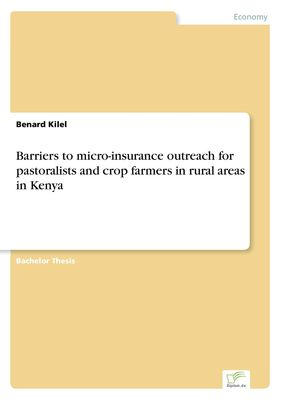 Barriers to micro-insurance outreach for pastoralists and crop farmers in rural areas in Kenya