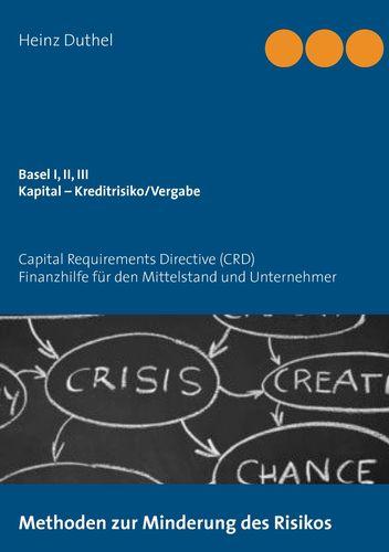 Basel I, II, III - Kapital – Kreditrisiko/Kreditvergabe