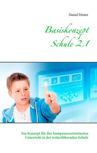 Basiskonzept Schule 2.1