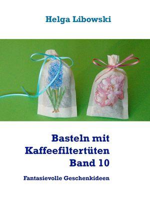 Basteln mit Kaffeefiltertüten  -  Band 10